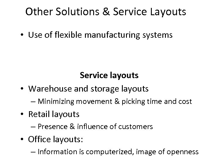 Other Solutions & Service Layouts • Use of flexible manufacturing systems Service layouts •