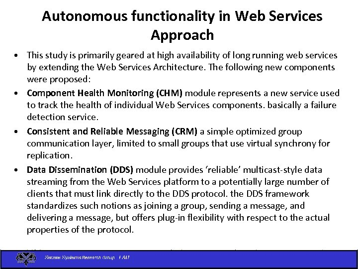 Autonomous functionality in Web Services Approach • This study is primarily geared at high