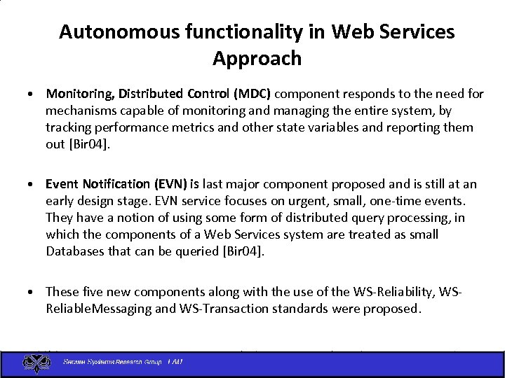 Autonomous functionality in Web Services Approach • Monitoring, Distributed Control (MDC) component responds to