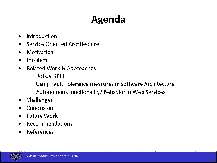 Agenda • • • Introduction Service Oriented Architecture Motivation Problem Related Work & Approaches