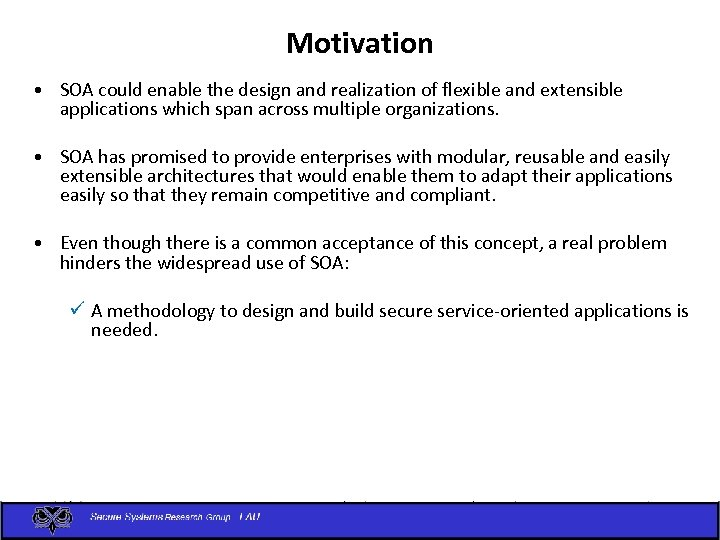 Motivation • SOA could enable the design and realization of flexible and extensible applications