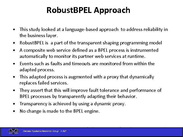 Robust. BPEL Approach • This study looked at a language-based approach to address reliability
