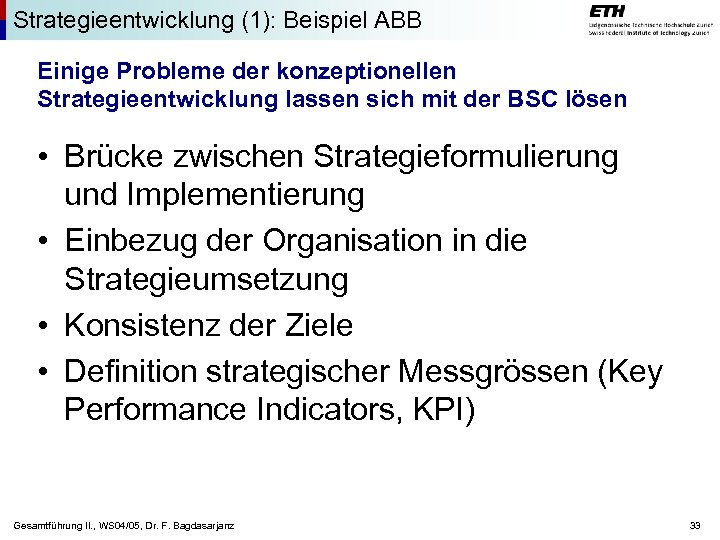 Strategieentwicklung (1): Beispiel ABB Einige Probleme der konzeptionellen Strategieentwicklung lassen sich mit der BSC