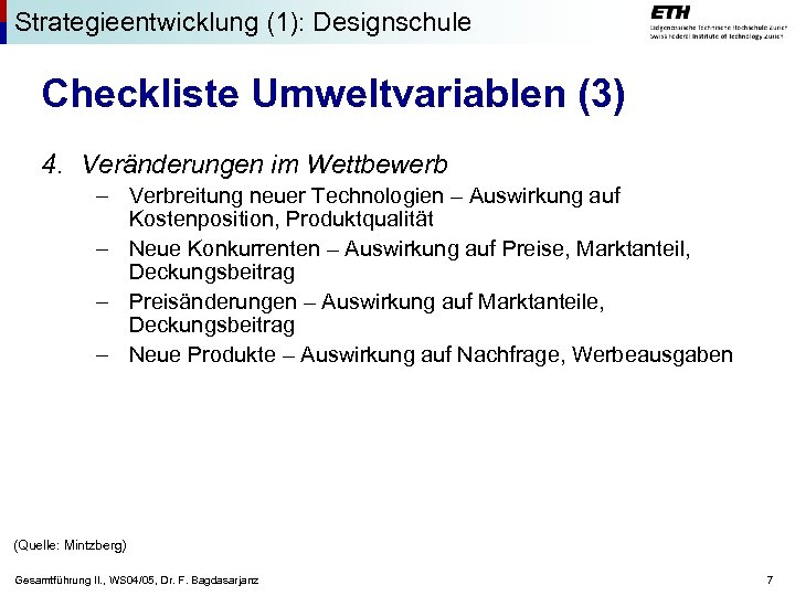 Strategieentwicklung (1): Designschule Checkliste Umweltvariablen (3) 4. Veränderungen im Wettbewerb – Verbreitung neuer Technologien