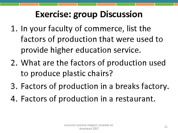 Exercise: group Discussion 1. In your faculty of commerce, list the factors of production