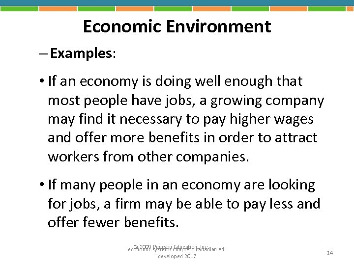 Economic Environment – Examples: • If an economy is doing well enough that most