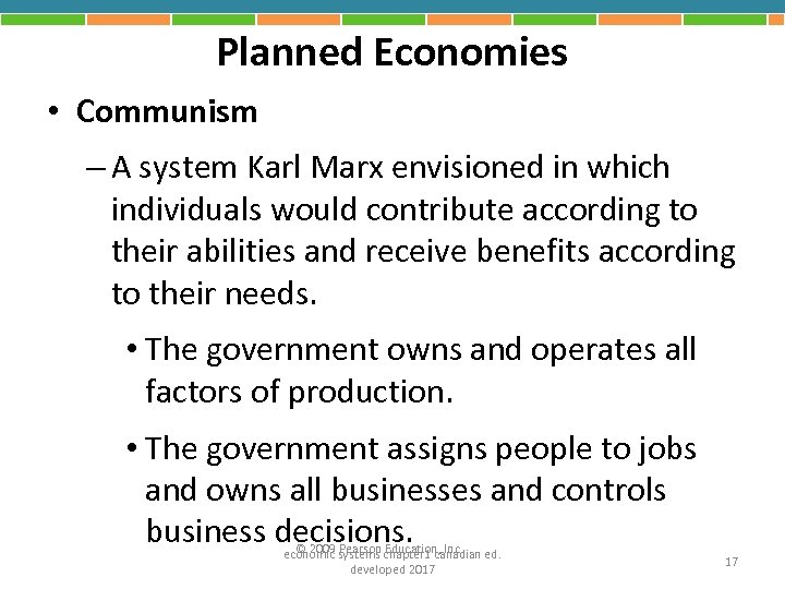 Planned Economies • Communism – A system Karl Marx envisioned in which individuals would