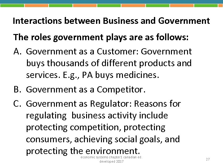 Interactions between Business and Government The roles government plays are as follows: A. Government