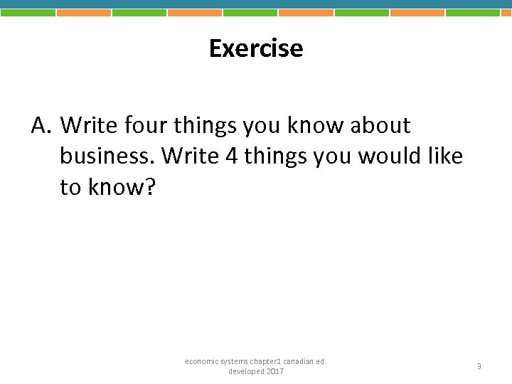 Exercise A. Write four things you know about business. Write 4 things you would