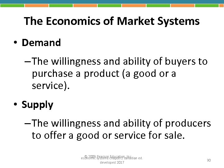 The Economics of Market Systems • Demand – The willingness and ability of buyers
