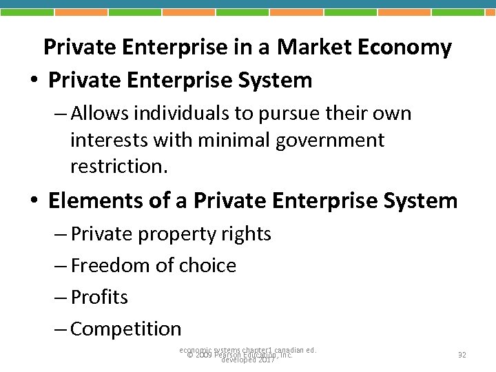 Private Enterprise in a Market Economy • Private Enterprise System – Allows individuals to