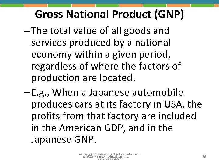 Gross National Product (GNP) – The total value of all goods and services produced