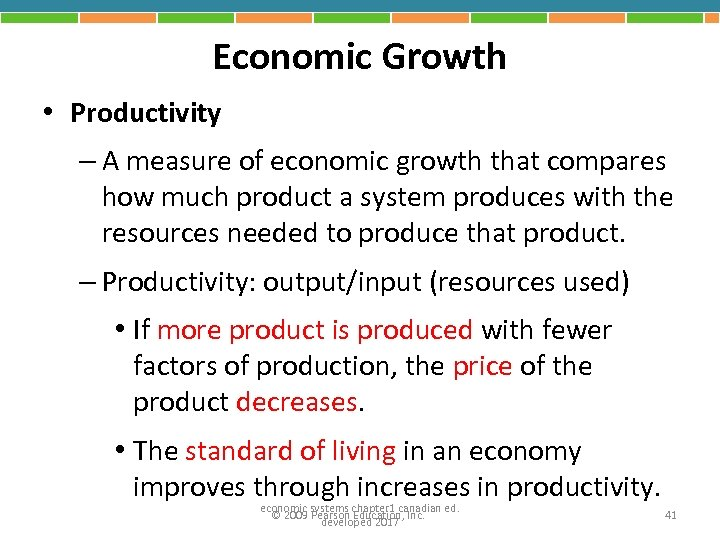 Economic Growth • Productivity – A measure of economic growth that compares how much