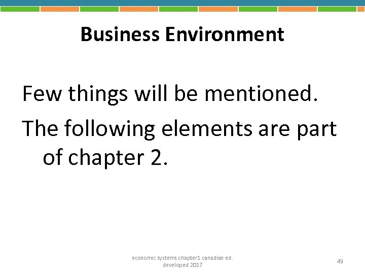 Business Environment Few things will be mentioned. The following elements are part of chapter