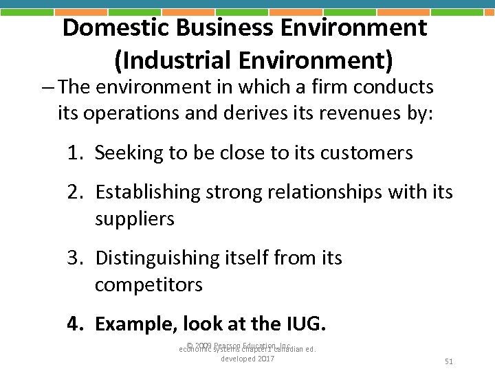 Domestic Business Environment (Industrial Environment) – The environment in which a firm conducts its