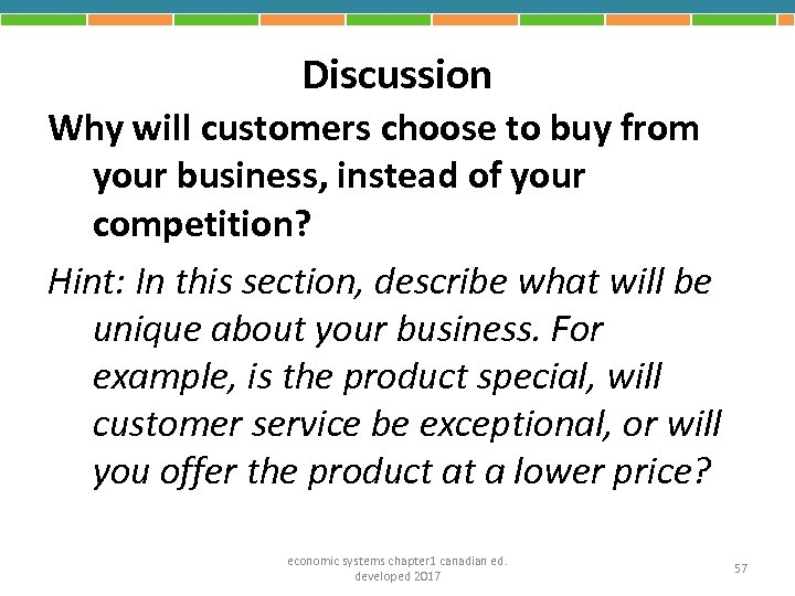Discussion Why will customers choose to buy from your business, instead of your competition?