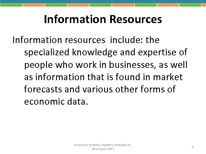 Information Resources Information resources include: the specialized knowledge and expertise of people who work