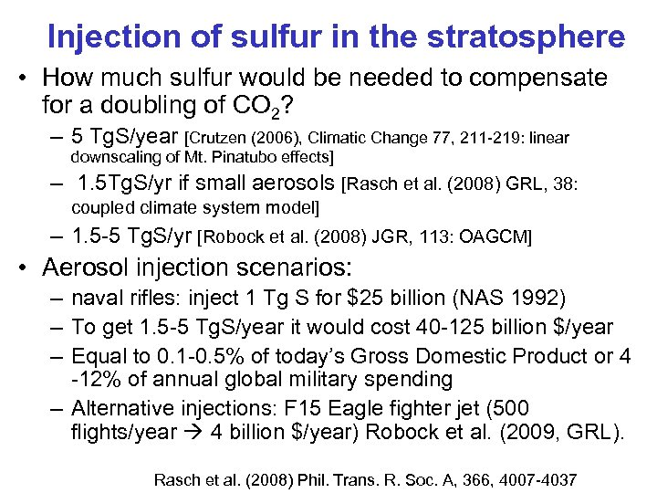 Injection of sulfur in the stratosphere • How much sulfur would be needed to