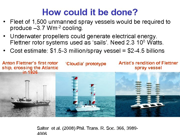 How could it be done? • Fleet of 1, 500 unmanned spray vessels would