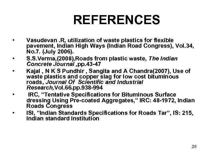 utilisation of waste plastic in bituminous Report abuse transcript of utilization of waste plastic in road construction plastic roads mainly use plastic carry-bags, disposable cups and pet bottles that are collected from garbage dumps as an important ingredient of the construction material.