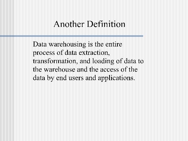 Recent Developments in Data Warehousing Objectives Provide
