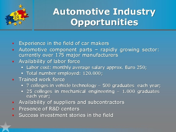 Automotive Industry Opportunities Experience in the field of car makers § Automotive component parts