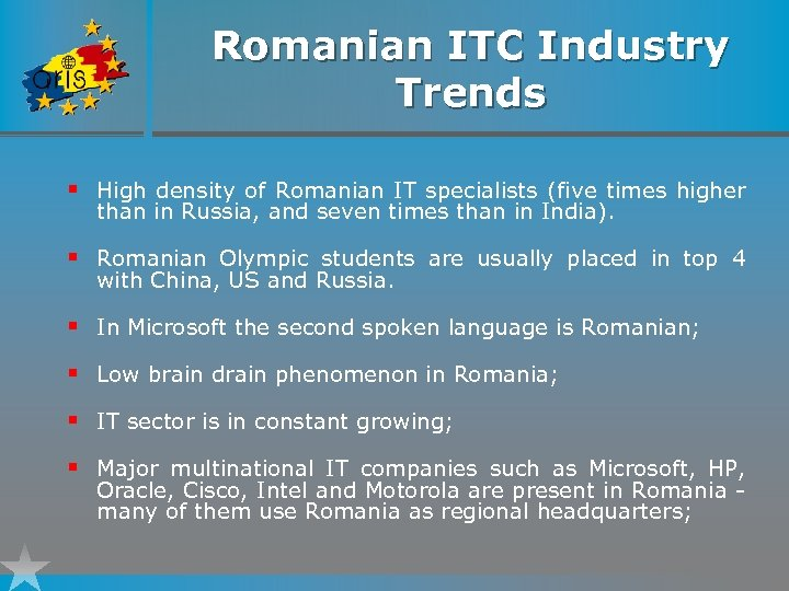 Romanian ITC Industry Trends § High density of Romanian IT specialists (five times higher