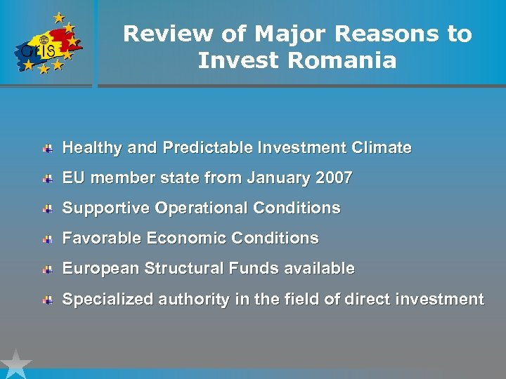 Review of Major Reasons to Invest Romania Healthy and Predictable Investment Climate EU member