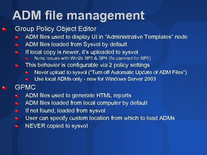 ADM file management Group Policy Object Editor ADM files used to display UI in