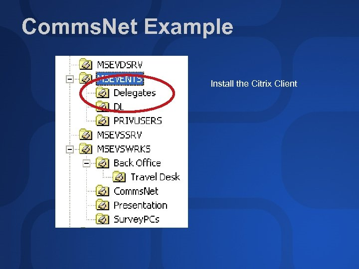 Comms. Net Example Install the Citrix Client
