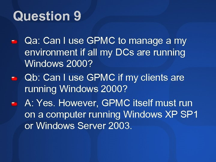 Question 9 Qa: Can I use GPMC to manage a my environment if all