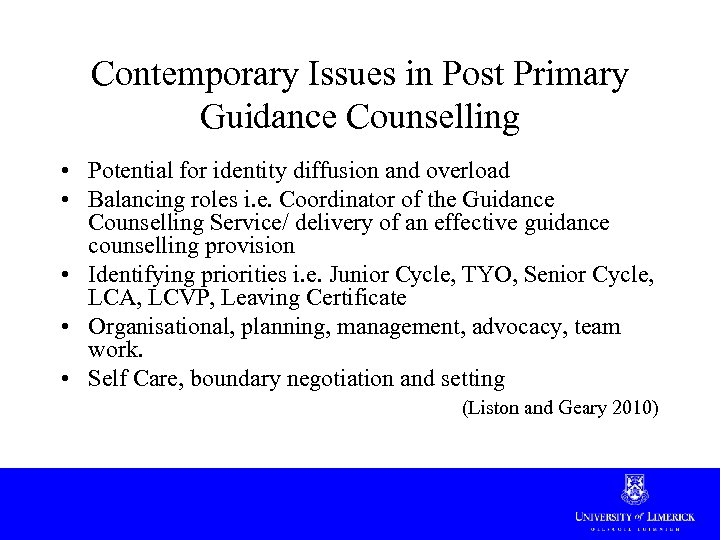 Contemporary Issues in Post Primary Guidance Counselling • Potential for identity diffusion and overload