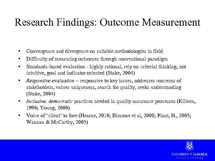 Research Findings: Outcome Measurement • • • Convergence and divergence on suitable methodologies in