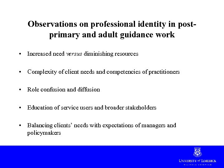 Observations on professional identity in postprimary and adult guidance work • Increased need versus