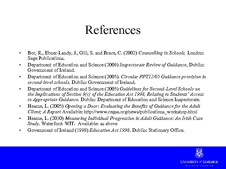 References • • Bor, R. , Ebner-Landy, J. , Gill, S. and Brace, C.
