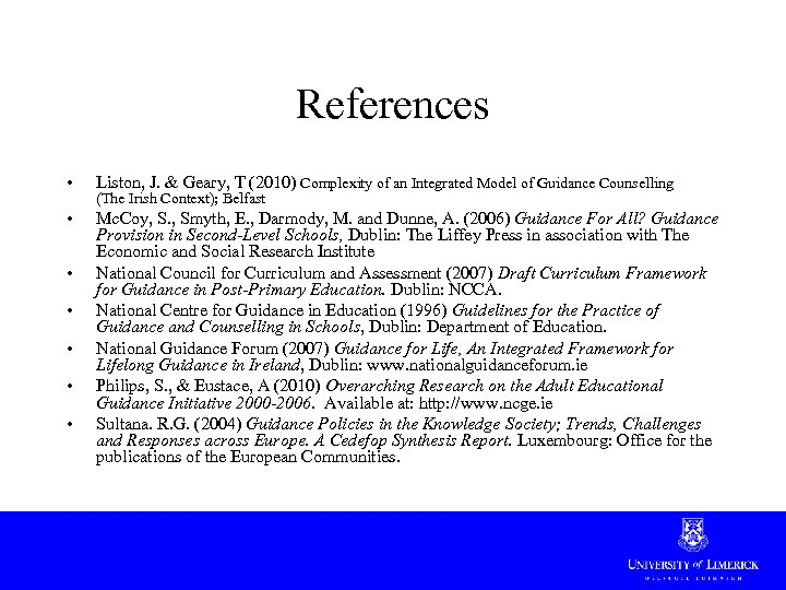 References • Liston, J. & Geary, T (2010) Complexity of an Integrated Model of