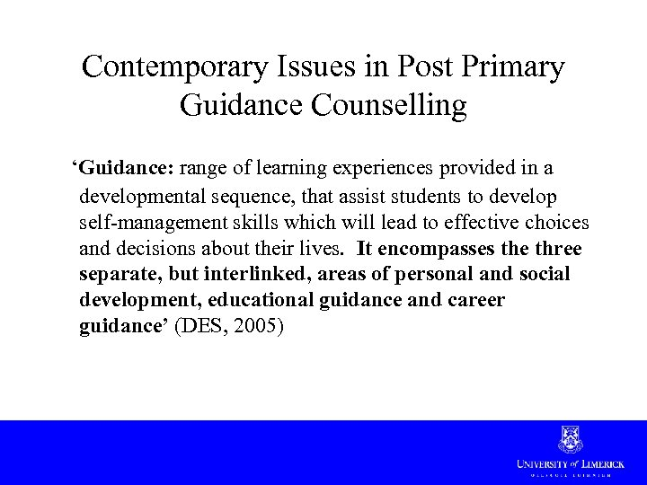 Contemporary Issues in Post Primary Guidance Counselling 'Guidance: range of learning experiences provided in