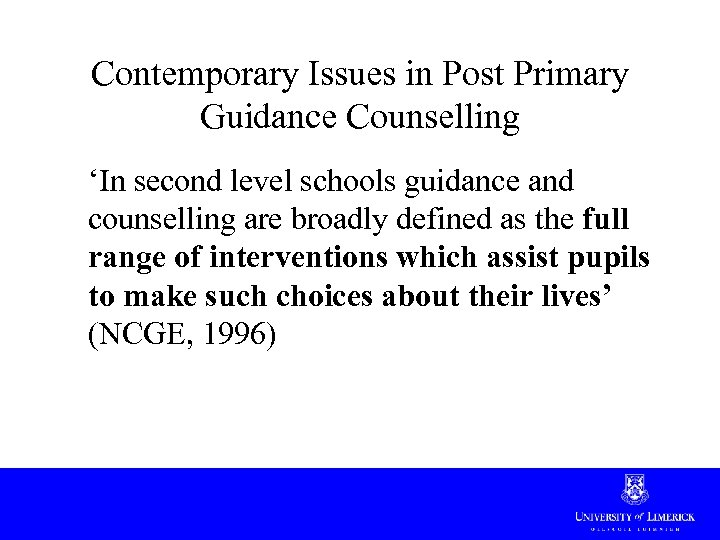 Contemporary Issues in Post Primary Guidance Counselling 'In second level schools guidance and counselling