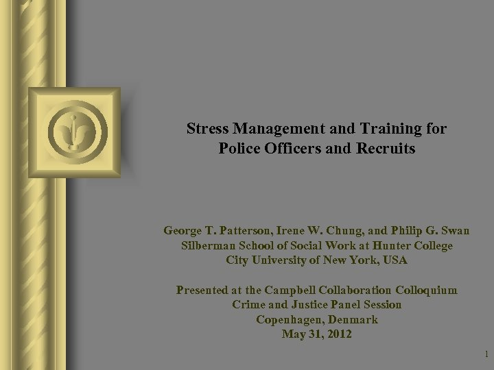 Stress Management and Training for Police Officers and Recruits George T. Patterson, Irene W.