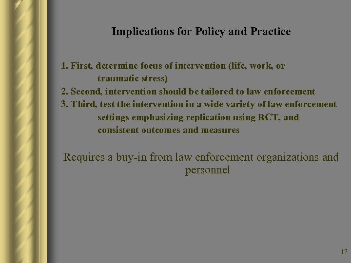 Implications for Policy and Practice 1. First, determine focus of intervention (life, work, or