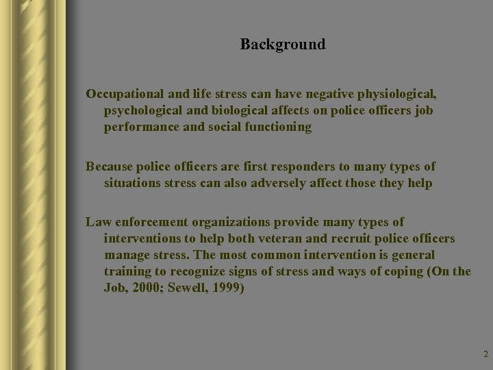 Background Occupational and life stress can have negative physiological, psychological and biological affects on