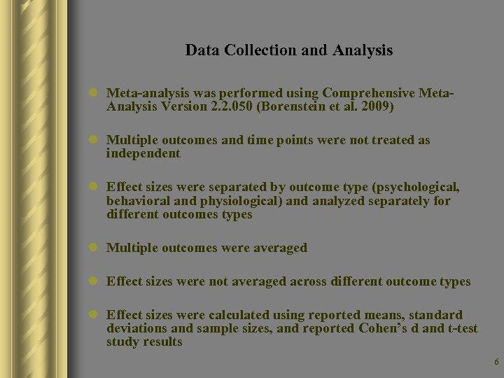 Data Collection and Analysis l Meta-analysis was performed using Comprehensive Meta. Analysis Version 2.