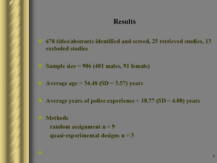 Results l 678 titles/abstracts identified and screed, 25 retrieved studies, 13 excluded studies l