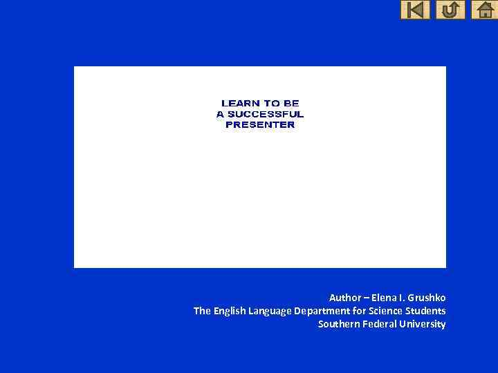 Author – Elena I. Grushko The English Language Department for Science Students Southern Federal