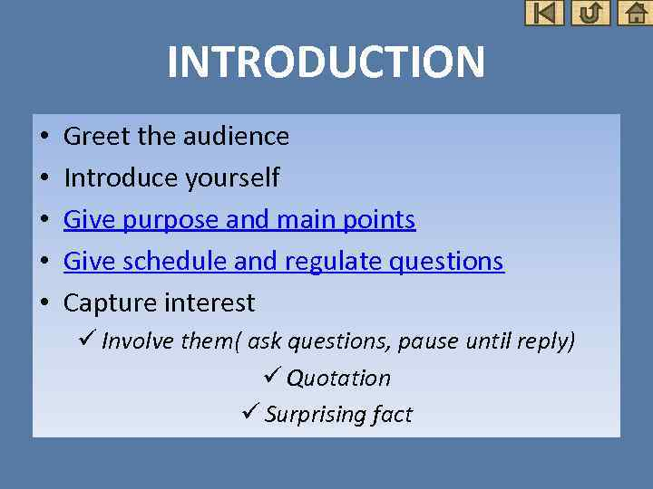 INTRODUCTION • • • Greet the audience Introduce yourself Give purpose and main points