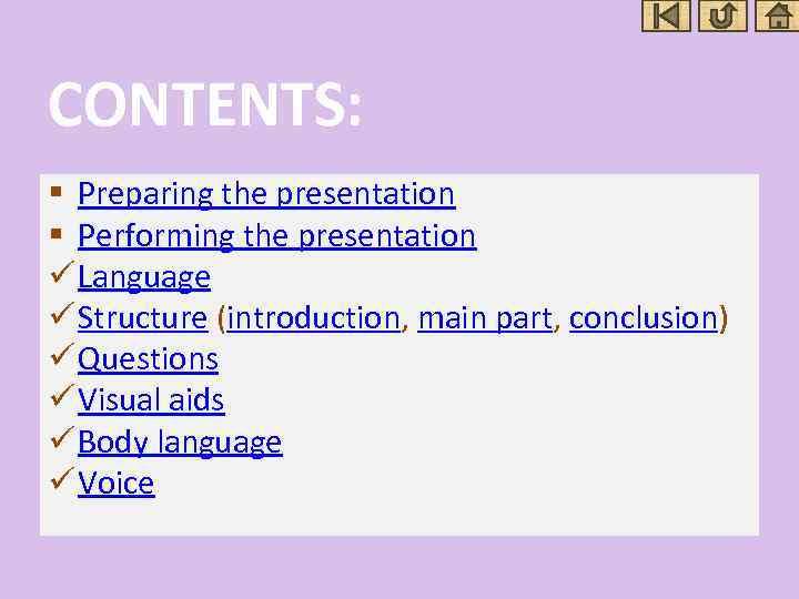 CONTENTS: § Preparing the presentation § Performing the presentation ü Language ü Structure (introduction,