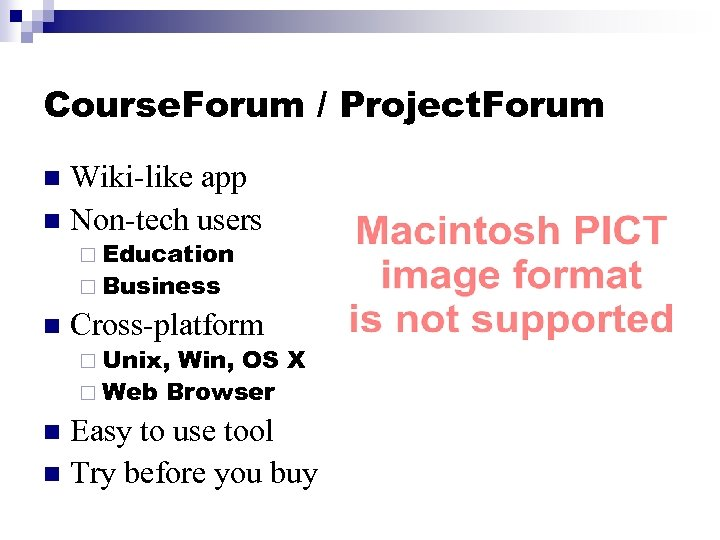 Course. Forum / Project. Forum Wiki-like app n Non-tech users n ¨ Education ¨
