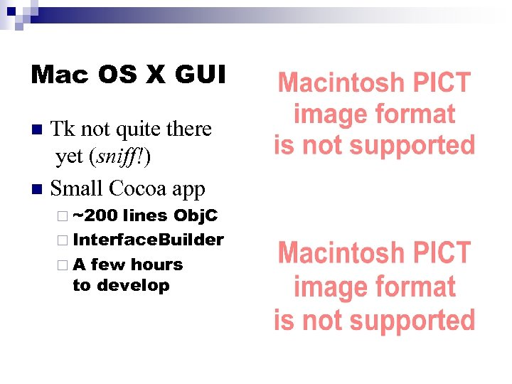 Mac OS X GUI Tk not quite there yet (sniff!) n Small Cocoa app