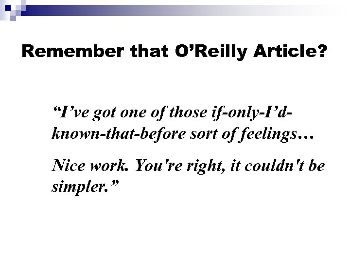 "Remember that O'Reilly Article? ""I've got one of those if-only-I'dknown-that-before sort of feelings… Nice"