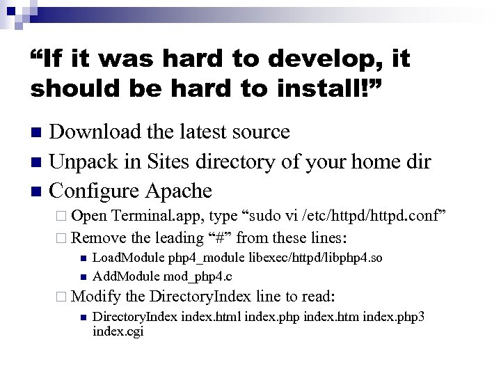 """If it was hard to develop, it should be hard to install!"" Download the"